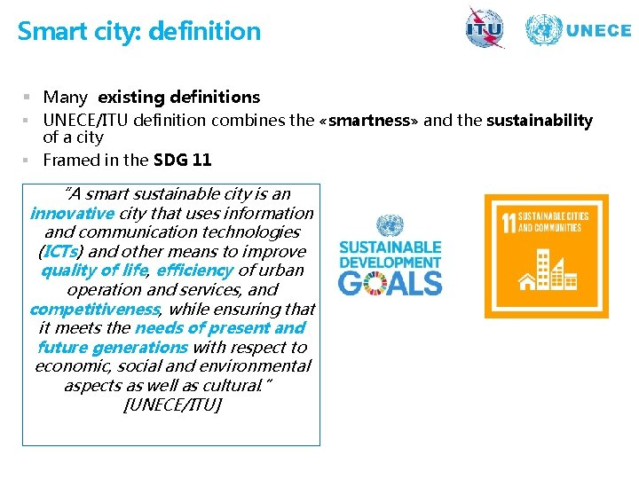 Smart city: definition § Many existing definitions § UNECE/ITU definition combines the «smartness» and