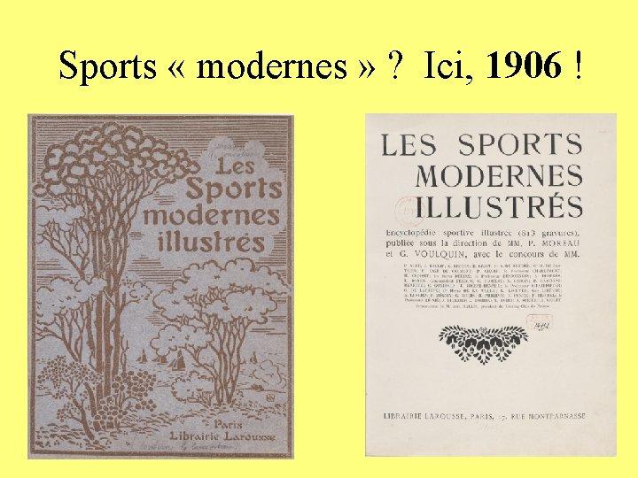Sports « modernes » ? Ici, 1906 !