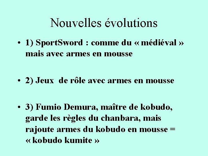 Nouvelles évolutions • 1) Sport. Sword : comme du « médiéval » mais avec