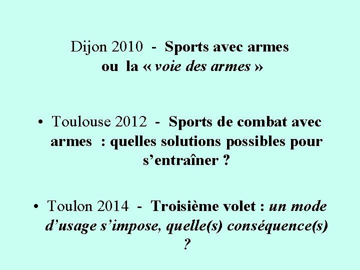 Dijon 2010 - Sports avec armes ou la « voie des armes » •