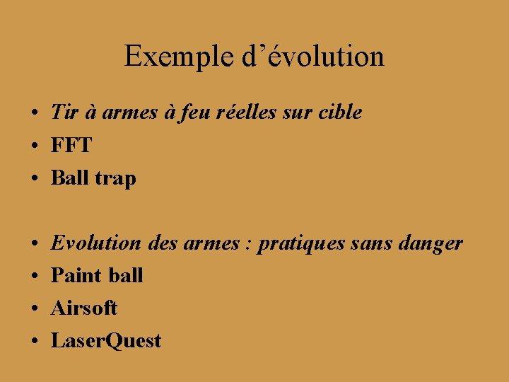 Exemple d'évolution • Tir à armes à feu réelles sur cible • FFT •