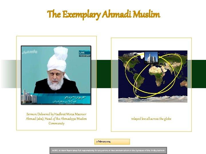 The Exemplary Ahmadi Muslim Sermon Delivered by Hadhrat Mirza Masroor Ahmad (aba); Head of