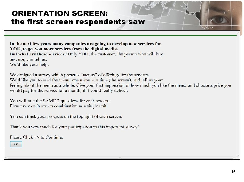 ORIENTATION SCREEN: the first screen respondents saw 15
