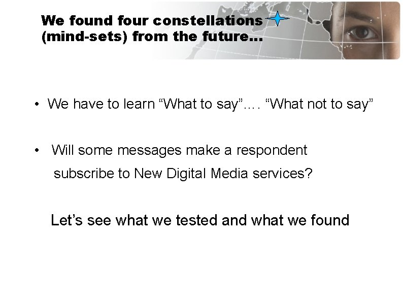 """We found four constellations (mind-sets) from the future… • We have to learn """"What"""