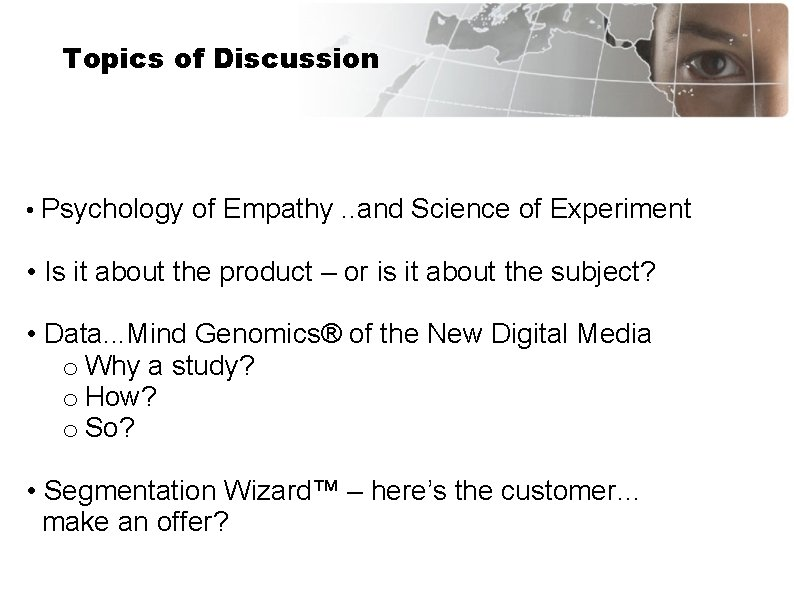 Topics of Discussion • Psychology of Empathy. . and Science of Experiment • Is