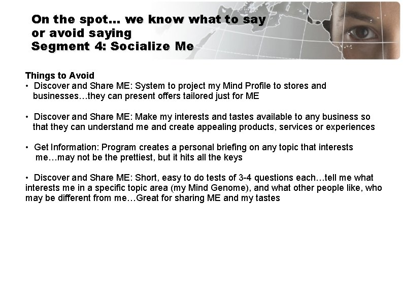 On the spot… we know what to say or avoid saying Segment 4: Socialize