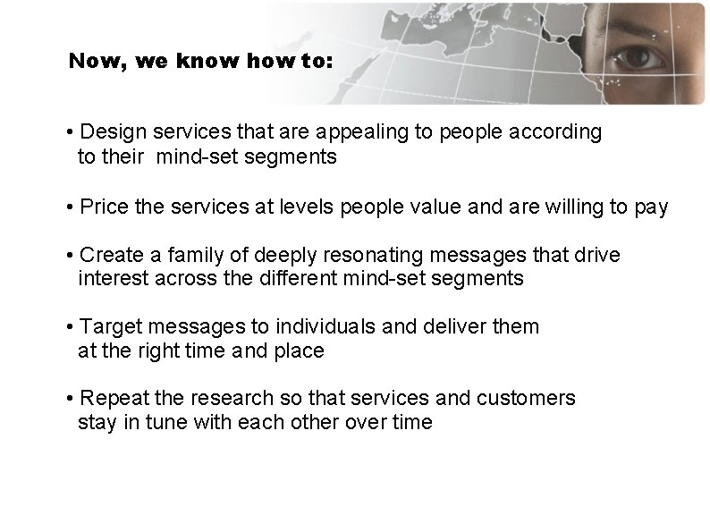 Now, we know how to: • Design services that are appealing to people according
