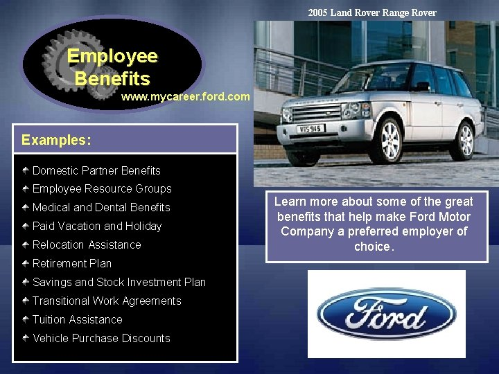 2005 Land Rover Range Rover Employee Benefits www. mycareer. ford. com Examples: Domestic Partner