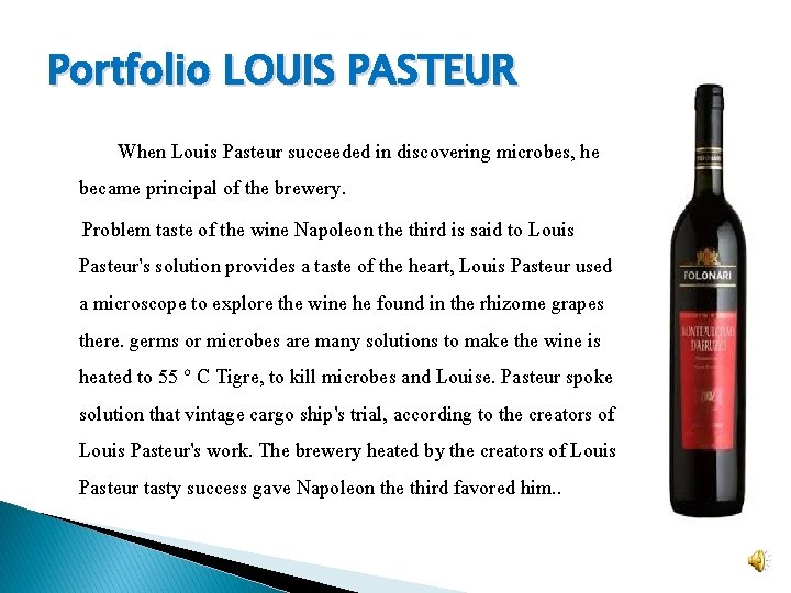 Portfolio LOUIS PASTEUR When Louis Pasteur succeeded in discovering microbes, he became principal of
