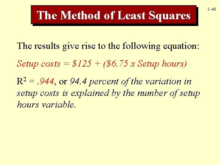 The Method of Least Squares The results give rise to the following equation: Setup