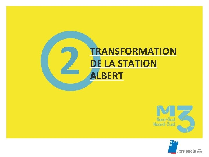 2 TRANSFORMATION DE LA STATION ALBERT