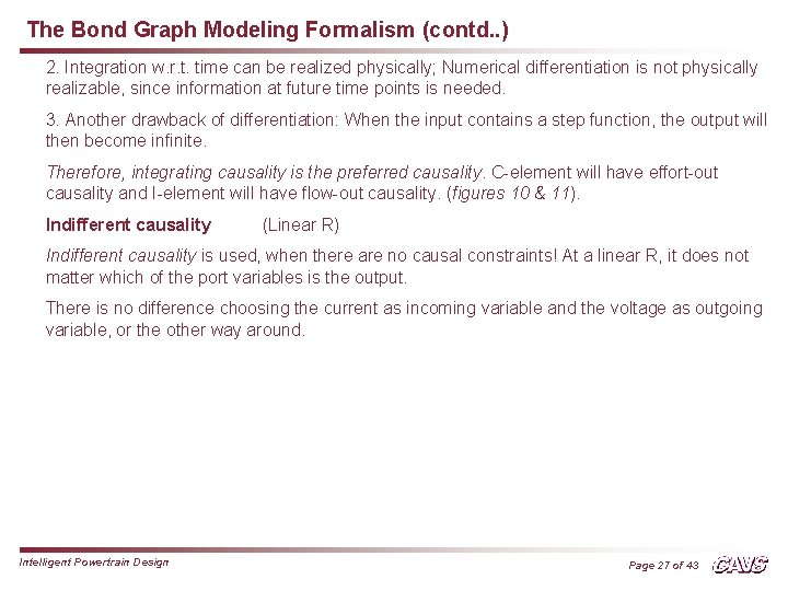 The Bond Graph Modeling Formalism (contd. . ) 2. Integration w. r. t. time