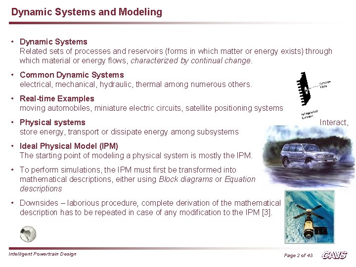 Dynamic Systems and Modeling • Dynamic Systems Related sets of processes and reservoirs (forms