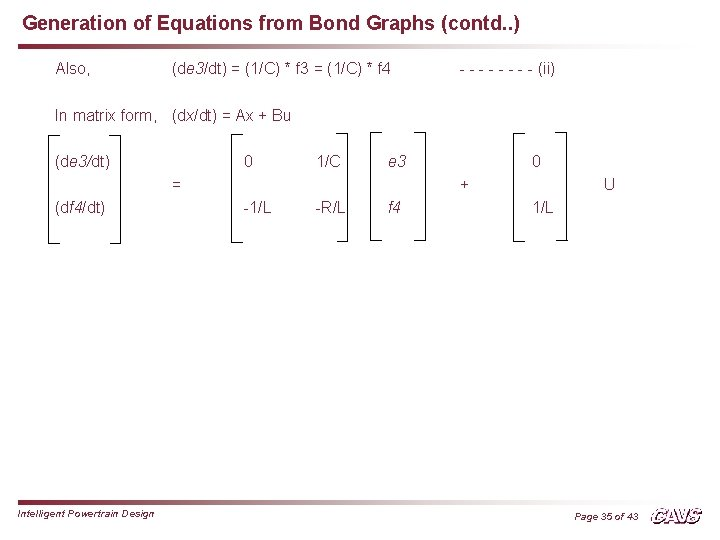 Generation of Equations from Bond Graphs (contd. . ) Also, (de 3/dt) = (1/C)