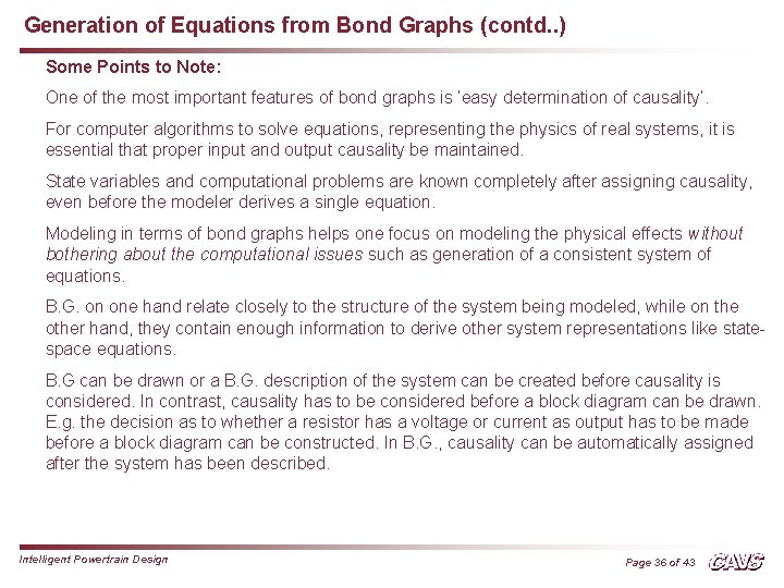 Generation of Equations from Bond Graphs (contd. . ) Some Points to Note: One