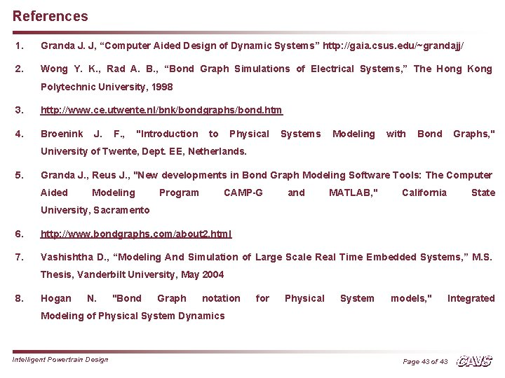 """References 1. Granda J. J, """"Computer Aided Design of Dynamic Systems"""" http: //gaia. csus."""