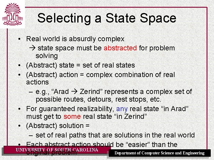 Selecting a State Space • Real world is absurdly complex state space must be