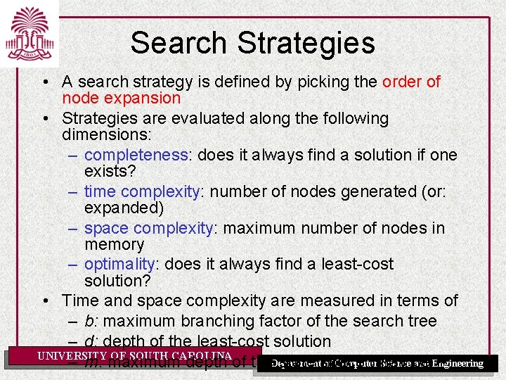 Search Strategies • A search strategy is defined by picking the order of node