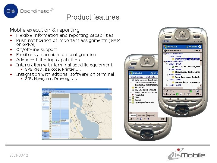 Product features Mobile execution & reporting • Flexible information and reporting capabilities • Push