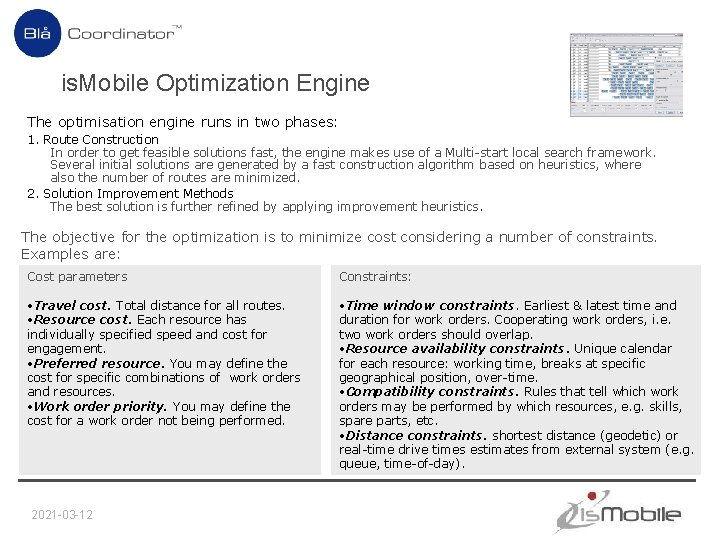is. Mobile Optimization Engine The optimisation engine runs in two phases: 1. Route Construction