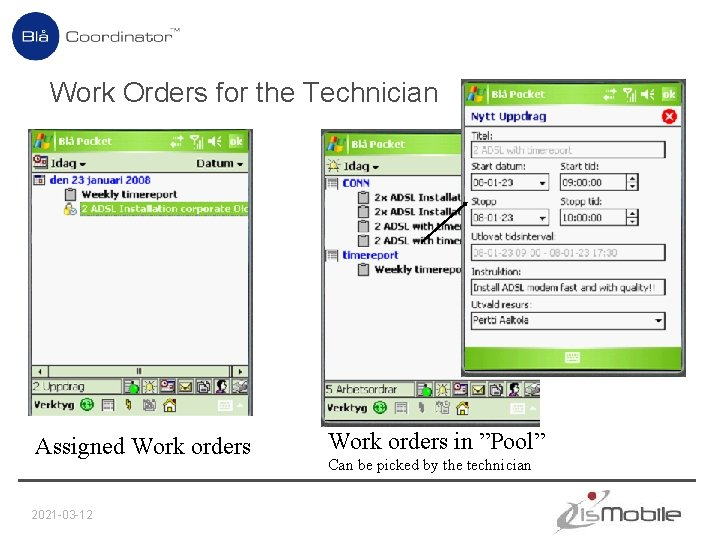 Work Orders for the Technician Assigned Work orders 2021 -03 -12 Work orders in