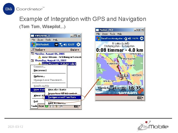 Example of Integration with GPS and Navigation (Tom Tom, Wisepilot, . . ) 2021
