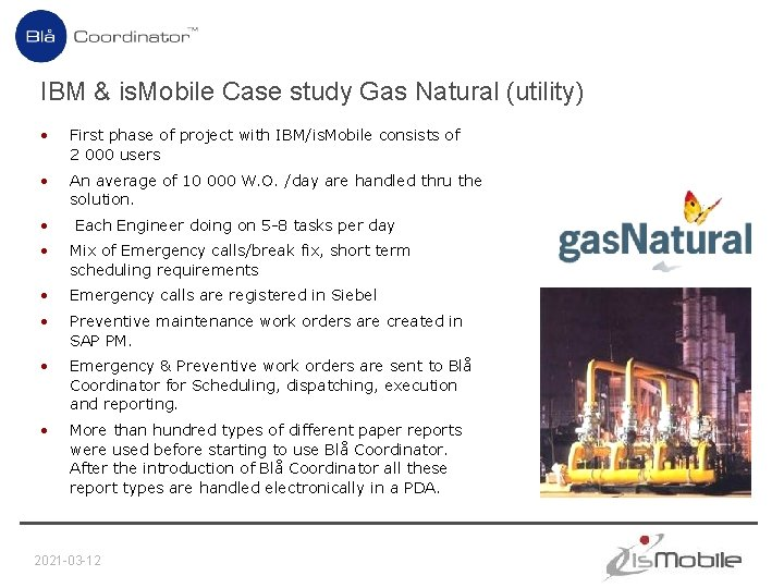 IBM & is. Mobile Case study Gas Natural (utility) • First phase of project