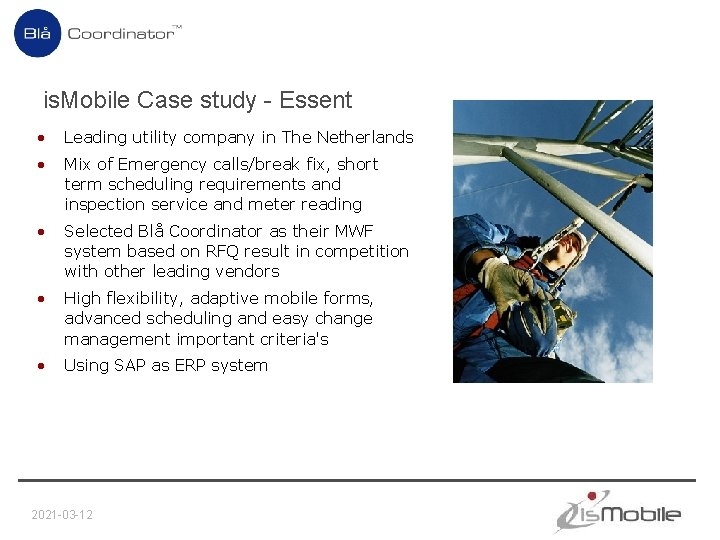 is. Mobile Case study - Essent • Leading utility company in The Netherlands •