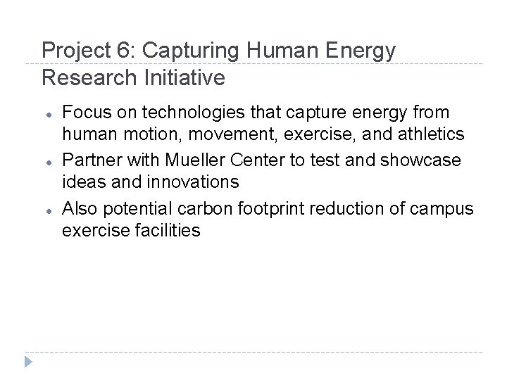 Project 6: Capturing Human Energy Research Initiative Focus on technologies that capture energy from