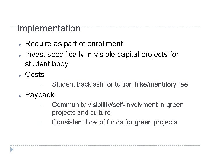 Implementation Require as part of enrollment Invest specifically in visible capital projects for student
