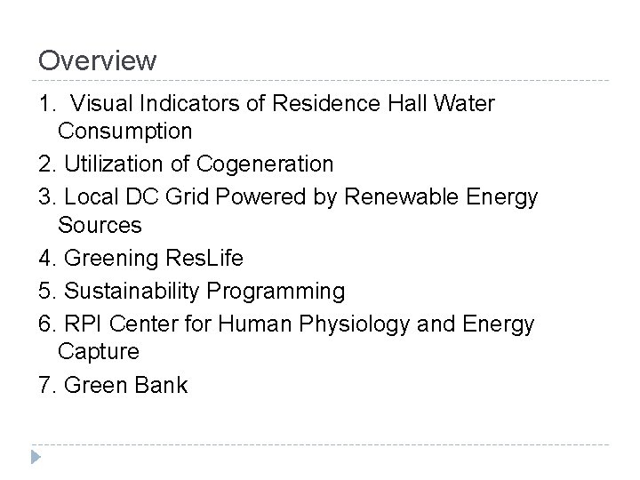 Overview 1. Visual Indicators of Residence Hall Water Consumption 2. Utilization of Cogeneration 3.