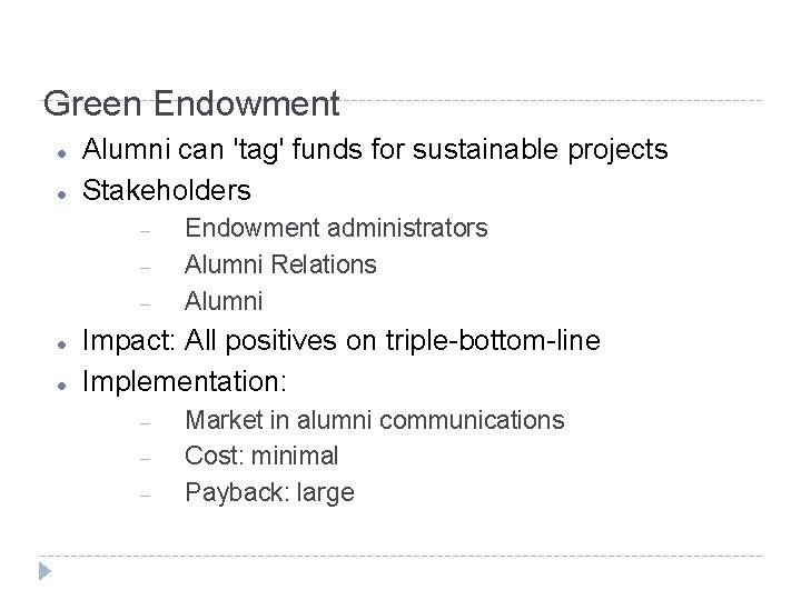 Green Endowment Alumni can 'tag' funds for sustainable projects Stakeholders Endowment administrators Alumni Relations