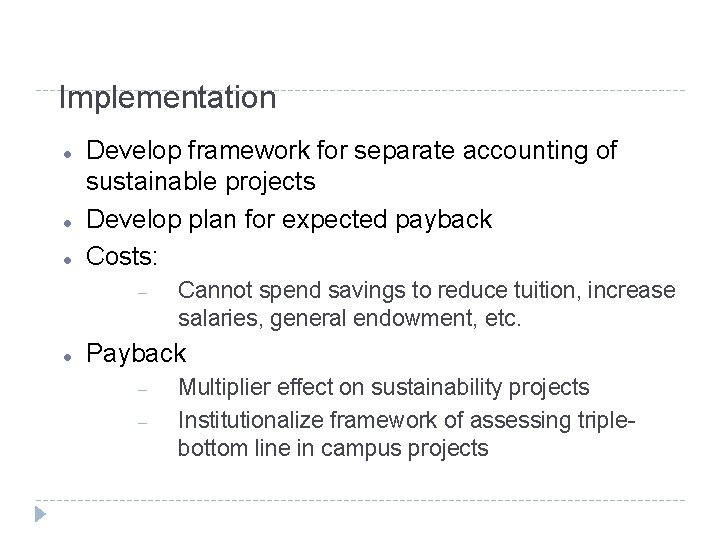 Implementation Develop framework for separate accounting of sustainable projects Develop plan for expected payback