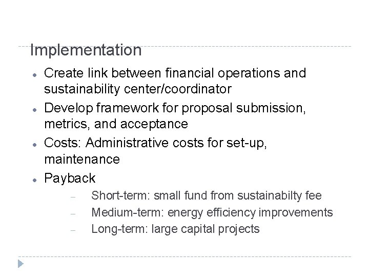 Implementation Create link between financial operations and sustainability center/coordinator Develop framework for proposal submission,