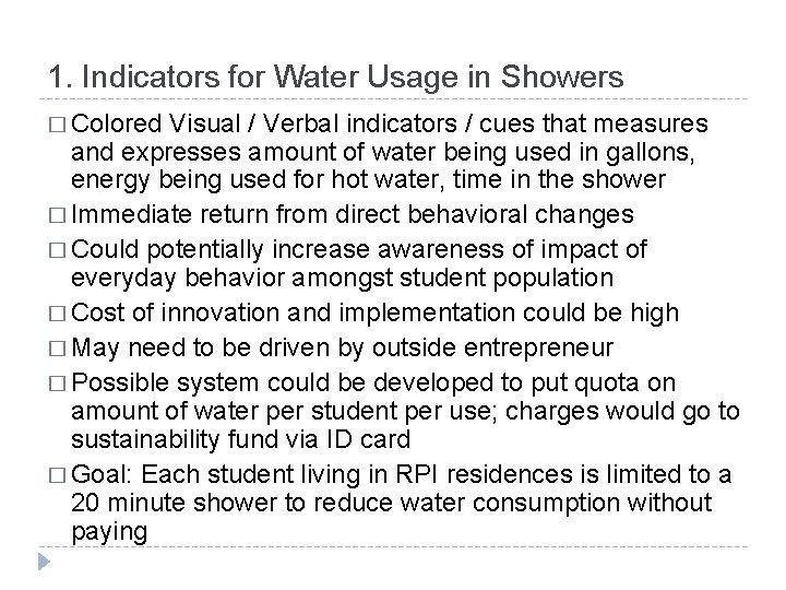 1. Indicators for Water Usage in Showers � Colored Visual / Verbal indicators /