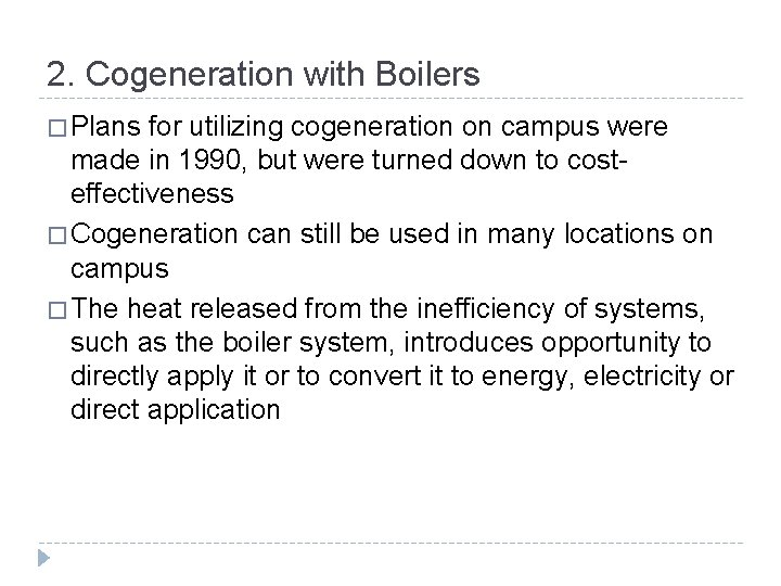 2. Cogeneration with Boilers � Plans for utilizing cogeneration on campus were made in