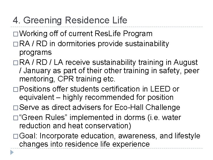4. Greening Residence Life � Working off of current Res. Life Program � RA
