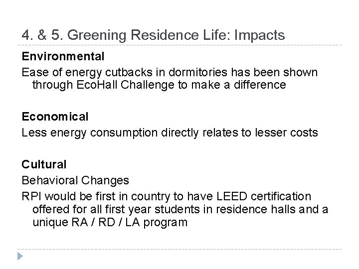 4. & 5. Greening Residence Life: Impacts Environmental Ease of energy cutbacks in dormitories