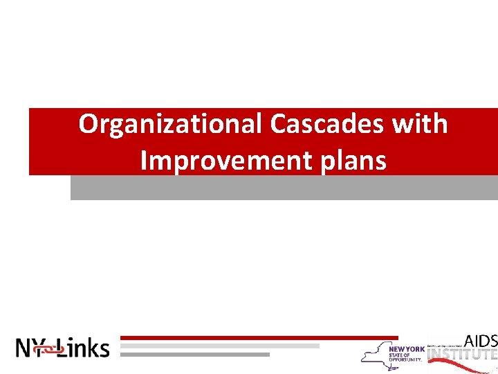 Organizational Cascades with Improvement plans