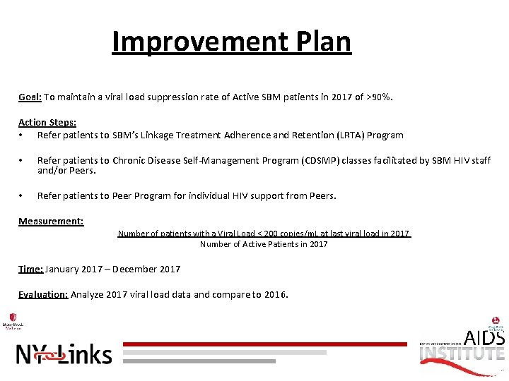 Improvement Plan Goal: To maintain a viral load suppression rate of Active SBM patients