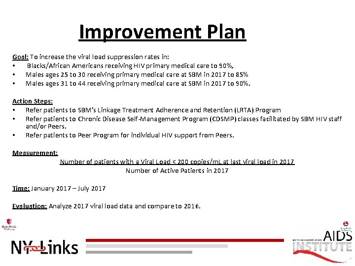 Improvement Plan Goal: To increase the viral load suppression rates in: • Blacks/African Americans