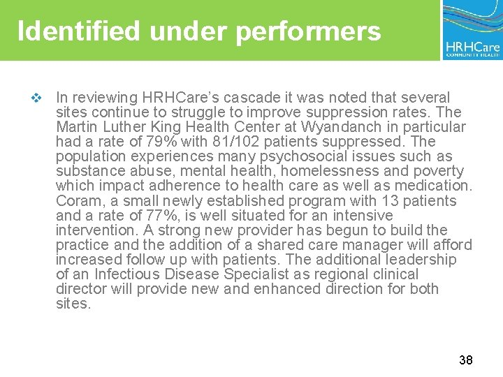 Identified under performers v In reviewing HRHCare's cascade it was noted that several sites