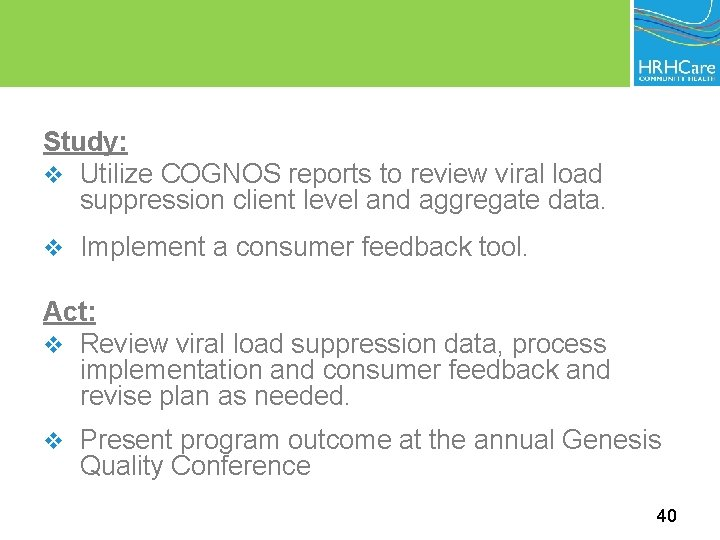 Study: v Utilize COGNOS reports to review viral load suppression client level and aggregate