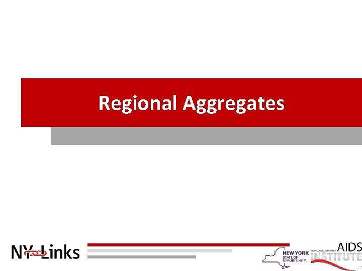 Regional Aggregates