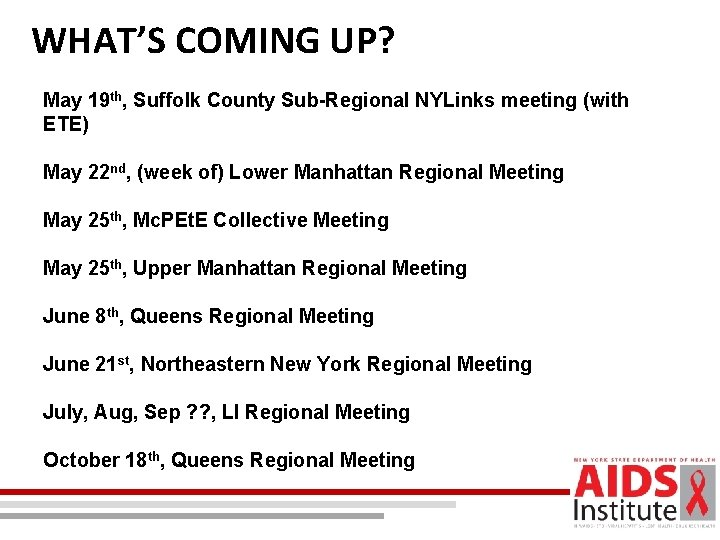 WHAT'S COMING UP? May 19 th, Suffolk County Sub-Regional NYLinks meeting (with ETE) May