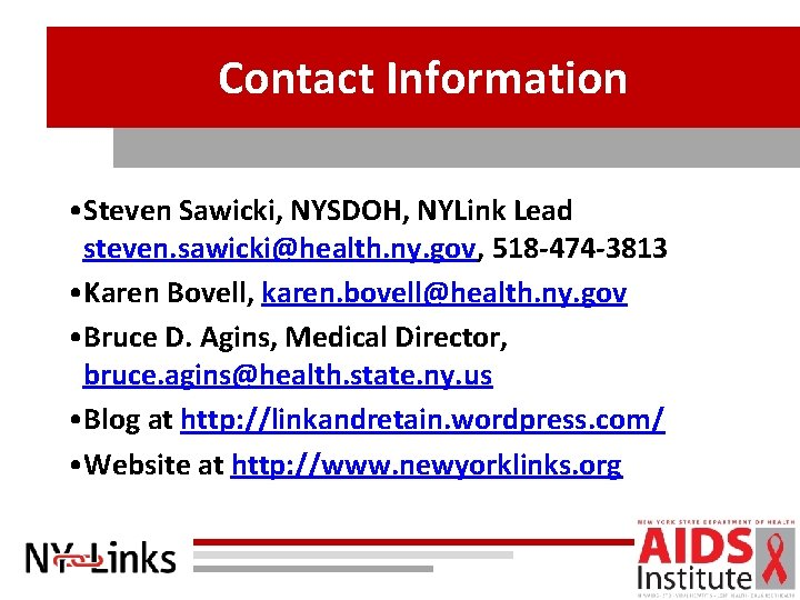Contact Information • Steven Sawicki, NYSDOH, NYLink Lead steven. sawicki@health. ny. gov, 518 -474