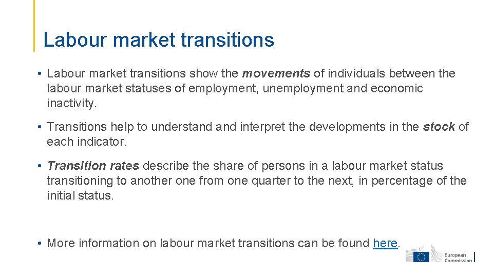 Labour market transitions • Labour market transitions show the movements of individuals between the