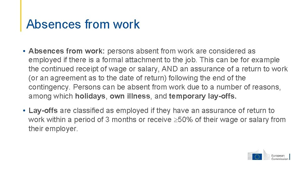 Absences from work • Absences from work: persons absent from work are considered as