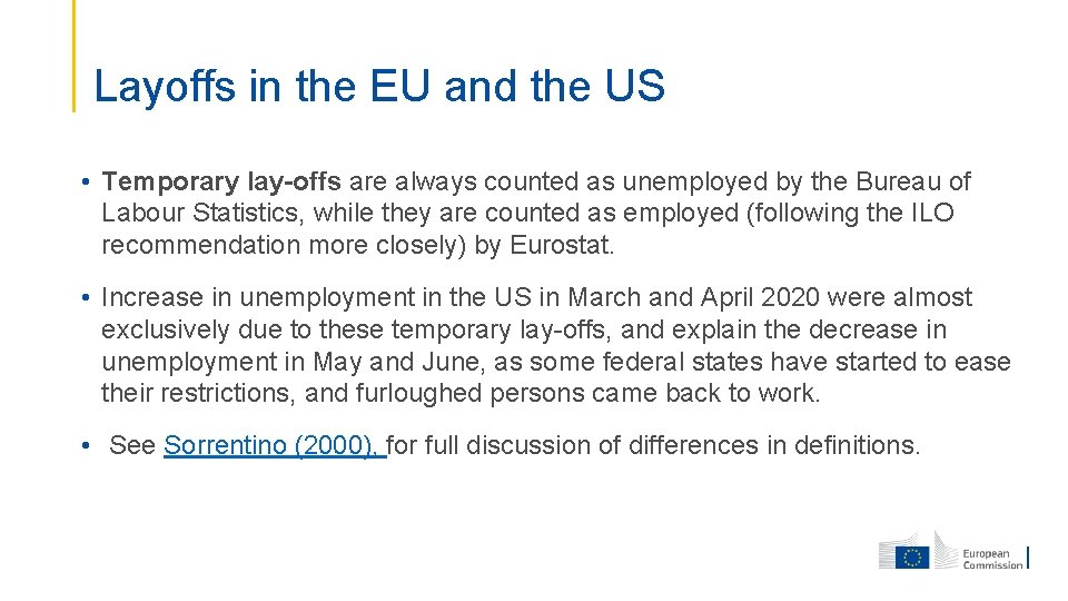 Layoffs in the EU and the US • Temporary lay-offs are always counted as