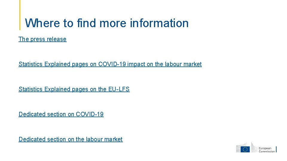 Where to find more information The press release Statistics Explained pages on COVID-19 impact